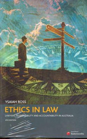 Cover of Ethics in Law - Lawyers' Responsibility and Accountability in Australia