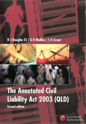 Cover of The Annotated Civil Liability Act 2003 (Qld.)