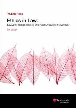 Cover of Ethics in Law: Lawyers' Responsibility and Accountability in Australia, 5th Edition