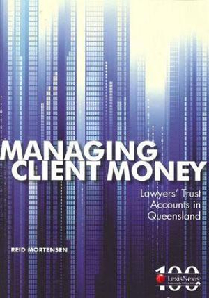 Cover of Managing Client Money - Lawyer's Trust Accounts in QLD