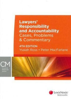 Cover of Lawyers' Responsibility and Accountability: Cases, Problems & Commentary - 4th Edition