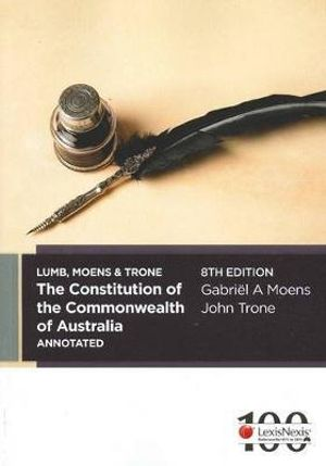 Cover of Lumb, Moens and Trone The Constitution of the Commonwealth of Australia Annotated - 8th Edition