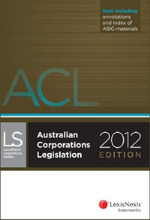 Cover of Australian Corporations Legislation 2012 - Practitioner Edition