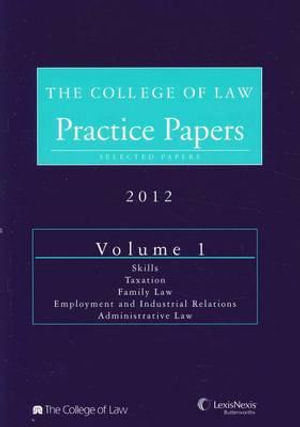 Cover of The College of Law Practice Papers NSW 2012 Volume 1