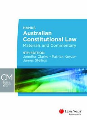 Cover of Hanks' Australian Constitutional Law: Materials and Commentary, 9th Edition