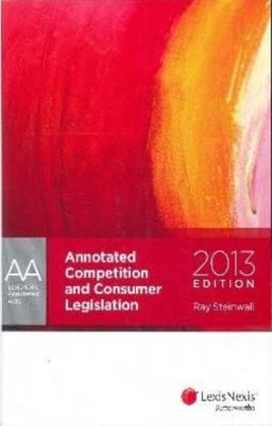 Cover of Annotated Competition and Consumer Legislation 2013