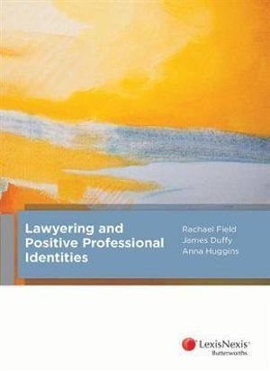 Cover of Lawyering and Positive Professional Identities
