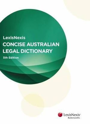 Cover of LexisNexis Concise Australian Legal Dictionary