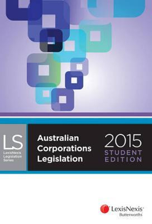 Cover of LexisNexis Legislation Series Australian Corporations Legislation 2015 Student Edition