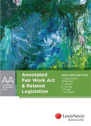 Cover of Annotated Fair Work Act and Related Legislation