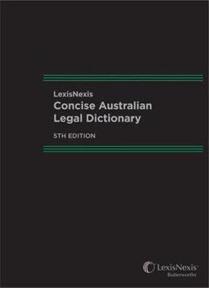 Cover of LexisNexis Concise Australian Legal Dictionary