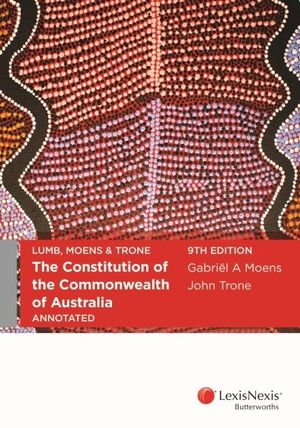 Cover of LUMB, MOENS and TRONE the Constitution of the Commonwealth of Australia Annotated, 19th Edition