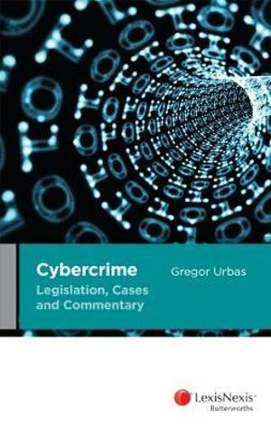 Cover of Cybercrime Legislation, Cases and Commentary
