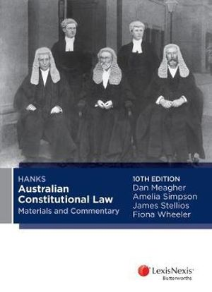 Cover of Hanks Australian Constitutional Law Materials and Commentary, 10th Edition