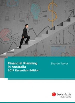 Cover of Financial Planning in Australia 2017 Essentials Edition