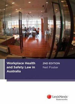 Cover of Workplace Health and Safety Law in Australia, 2nd Edition