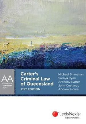 Cover of Carter's Criminal Law of Queensland, 21st Edition
