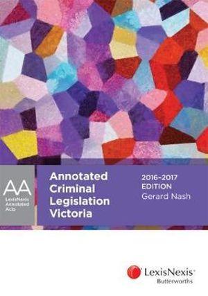 Cover of LexisNexis Annotated Criminal Legislation Victoria, 2016-2017