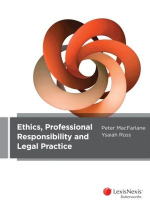 Cover of Ethics, Professional Responsibility and Legal Practice