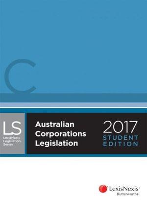 Cover of Australian Corporations Legislation Student Edition 2017