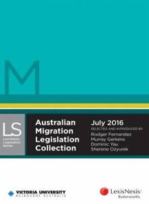 Cover of Australian Migration Legislation Collection July 2016