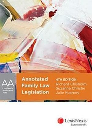 Cover of Annotated Family Law Legislation, 4th Edition