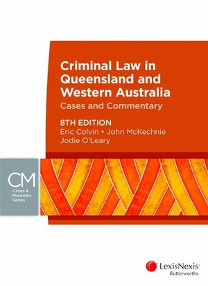 Cover of Criminal Law in Queensland and Western Australia: Cases & Commentary