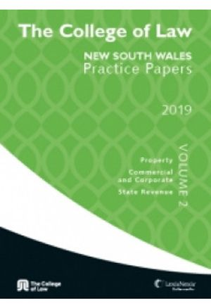 Cover of COLLEGE OF LAW NSW PRACTICE PAPERS 2019 A""