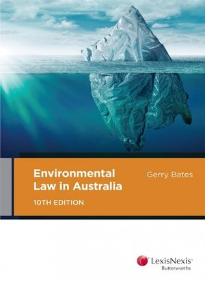 Cover of ENVIRONMENTAL LAW IN AUSTRALIA, 10TH EDITION.