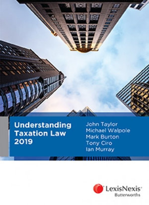 Cover of Understanding Taxation Law 2019 Edition