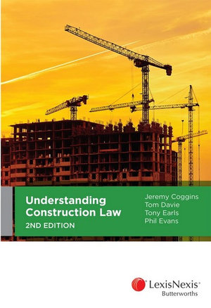 Cover of UNDERSTANDING CONSTRUCTION LAW, 2ND EDITION.