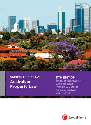 Cover of SACKVILLE & NEAVE AUSTRALIAN PROPERTY LAW, 11TH EDITION.