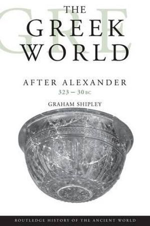 Cover of The Greek World After Alexander 323 30 Bc