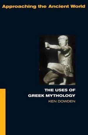 Cover of The uses of Greek mythology