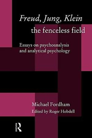 Cover of Freud, Jung, Klein-- the Fenceless Field