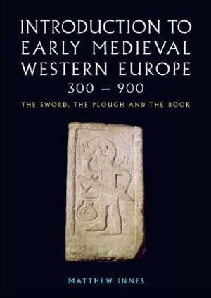 Cover of Introduction to Early Medieval Western Europe, 300-900