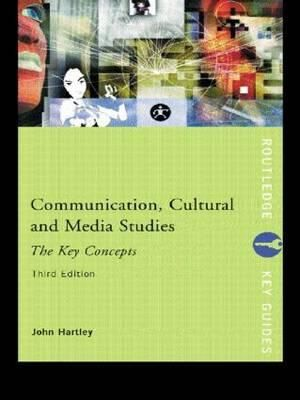 Cover of Communication, Cultural and Media Studies: The Key Concepts