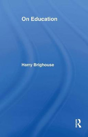 On Education : Thinking in Action - Harry Brighouse