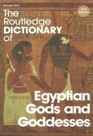 Cover of The Routledge Dictionary of Egyptian Gods and Goddesses