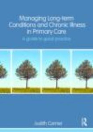 Cover of Managing Long Term Conditions and Chronic Illness in Primary Care