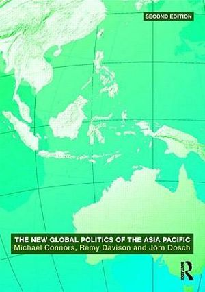Cover of The New Global Politics of the Asia Pacific
