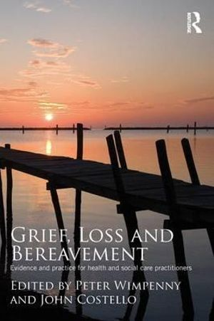 Cover of Grief, Loss and Bereavement