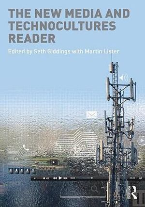 Cover of The New Media and Technocultures Reader
