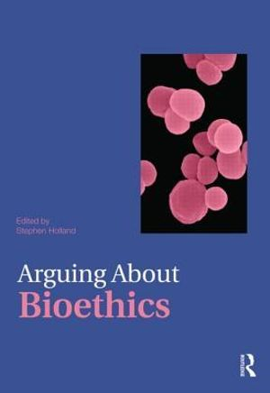 Cover of Arguing about Bioethics