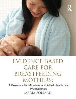 Cover of Evidence-based Care for Breastfeeding Mothers