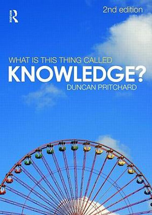 Cover of What is this Thing Called Knowledge?