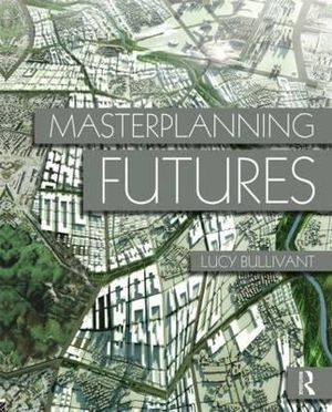 Cover of Masterplanning Futures