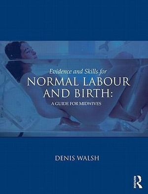 Cover of Evidence and Skills for Normal Labour and Birth