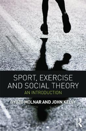 Cover of Sport, Exercise and Social Theory