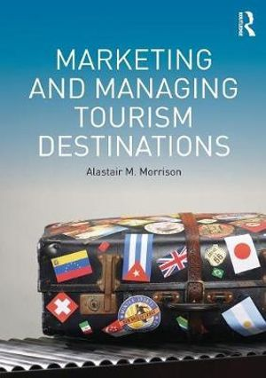 Cover of Marketing and Managing Tourism Destinations